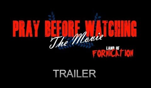 Pray Before Watching The Movie - Trailer NOW AVAILABLE