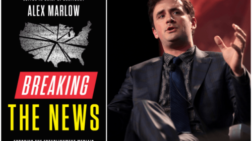 Alex Marlow: 'Breaking the News' Reveals Left-Wing Bias Is Only the Tip of Media Corruption Iceberg